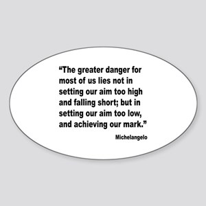 Michelangelo Greater Danger Quote Oval Sticker